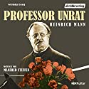 Professor Unrat Hörbuch von Heinrich Mann Gesprochen von: Manfred Steffen