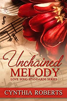 Unchained Melody (Love Song Standards Book 1) by [Roberts, Cynthia]