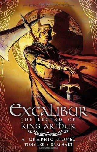 Excalibur Handle - Excalibur: The Legend of King Arthur (Heroies & Heroines) by Tony Lee (2011-03-08)