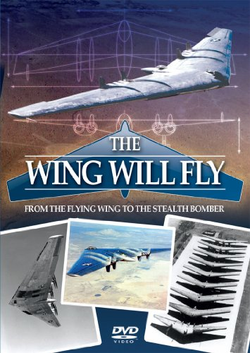 - The Wing Will Fly - From The Flying Wing To The Stealth Bomber [DVD]