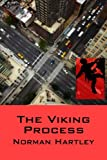 The Viking Process, Norman Hartley, 1482336332