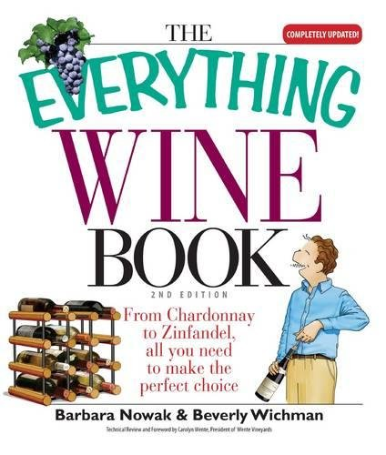 The Everything Wine Book: From Chardonnay to Zinfandel, All You Need to Make the Perfect Choice