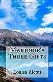 Marjorie's Three Gifts, Louisa May Alcott, 1499551908
