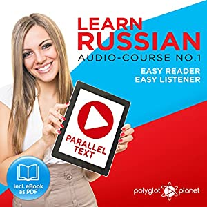Learn Russian - Easy Reader - Easy Listener - Parallel Text Audio Course No. 1 Audiobook