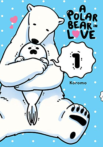 - A Polar Bear in Love Vol. 1 (Koi Suru Shirokuma)