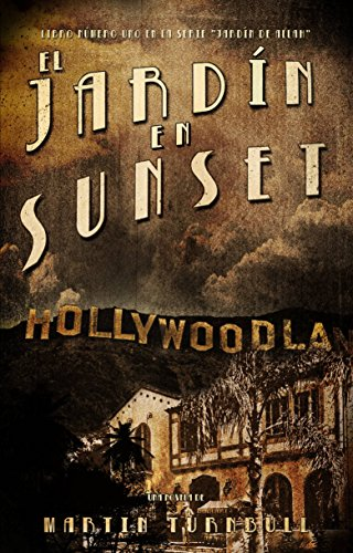 El jardín en Sunset (Spanish Edition) by [Turnbull, Martin]