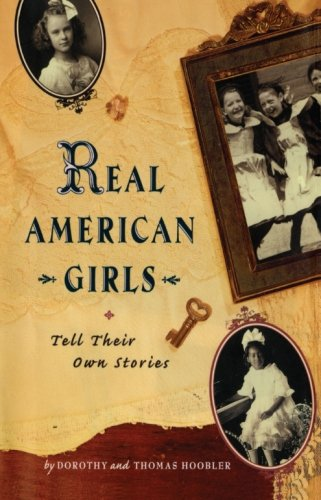 Real American Girls Tell Their Own Stories: Messages from the Heart and Heartland ()