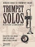 Rubank Book of Trumpet Solos - Intermediate Level: (Includes Piano Accompaniment) (Rubank Solo Collection)