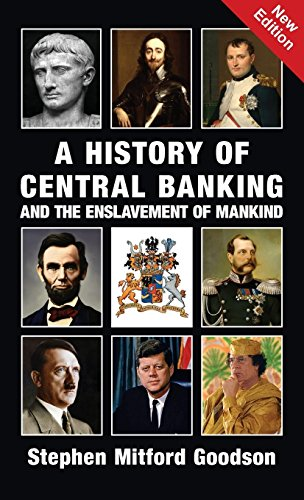 Pdf Biographies A History of Central Banking and the Enslavement of Mankind