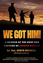 We Got Him!: A Memoir of the Hunt and Capture of Saddam Hussein