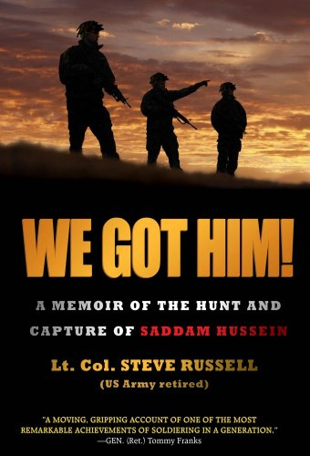 Image of We Got Him!: A Memoir of the Hunt and Capture of Saddam Hussein