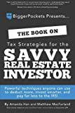 The Book on Tax Strategies for the Savvy Real Estate Investor: Powerful techniques