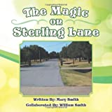 The Magic on Sterling Lane, William And Mary Smith, 1491834986