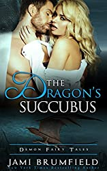 The Dragon's Succubus (Demon Fairy Tales Book 1)