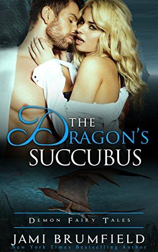 The Dragon's Succubus (Demon Fairy Tales Book -