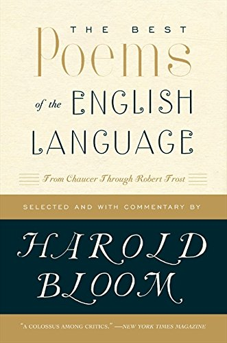The Best Poems of the English Language: From Chaucer Through Robert Frost [Harold Bloom] (Tapa Blanda)