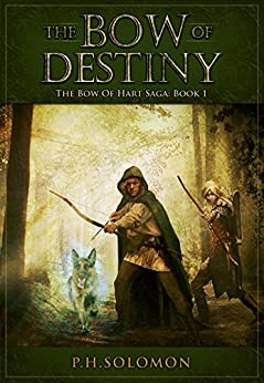 The Bow of Destiny (The Bow of Hart Saga Book 1) by [Solomon, P. H.]
