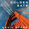 Golden Gate: The Life and Times of America's Greatest Bridge Audiobook by Kevin Starr Narrated by Jim Beaver