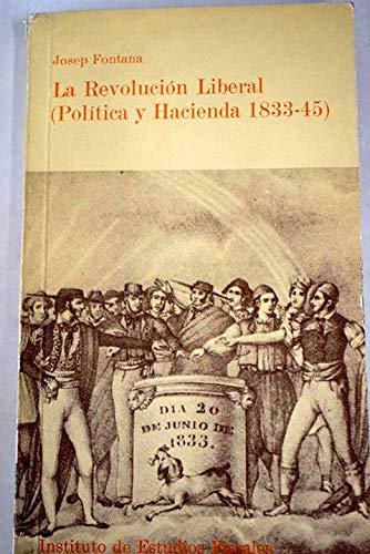 La revolucion liberal: política y hacienda en 1833-1845: Amazon.es: Fontana, Josep: Libros