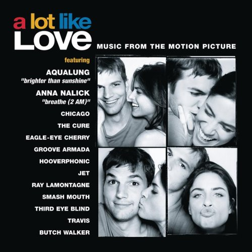 A Lot Like Love: Music From The Motion Picture