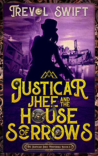 Justicar Jhee and the House of Sorrows (The Justicar Jhee Mysteries Book 3)