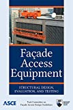 img - for Fa ade Access Equipment: Structural Design, Evaluation, and Testing book / textbook / text book