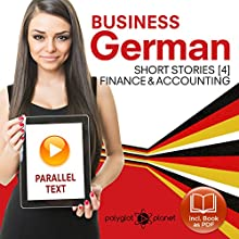 Business German 4: Accounting & Finance: Short Stories Audiobook by Polyglot Planet Publishing Narrated by Polyglot Planet