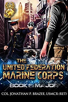 Major (The United Federation Marine Corps Book 5) by [Brazee, Jonathan P.]