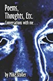 Poems, Thoughts, etc., Mike Stoller, 1413776833