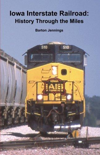 Rock Island Railroad (Iowa Interstate Railroad: History Through the Miles)