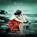 The Things We Never Said Audiobook by Susan Elliot Wright Narrated by Kate Lee