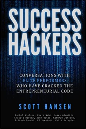 Book Success Hackers: Conversations With Elite Performers Who Have Cracked The Entrepreneurial