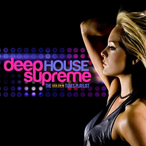 Golden Tunes - Deep House Supreme The Golden Tunes Playlist