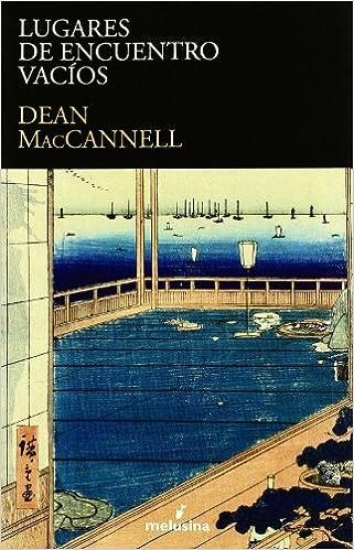 Lugares De Encuentro Vacios por Dean Maccannell epub