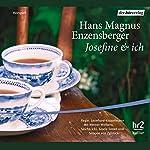 Josefine und ich | Hans Magnus Enzensberger