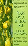 Pears on a Willow Tree, Leslie Pietrzyk, 0380799103