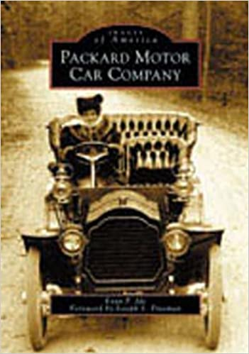 Packard Motor Car Company Ma Images Of America Evan P Ide