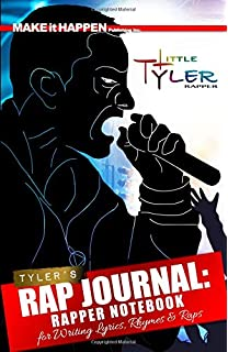 0151af4178ff3 Tyler s Rap Journal  Rapper s Notebook for Writing Lyrics and Raps (How to  Rap for