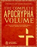 The Complete Apocrypha Volume: The Bible's Lost