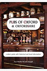 Pubs of Oxford and Oxfordshire: a Select Guide with Historical and Local Information by Paul Medley (2009-10-10)