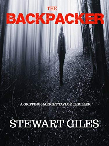 The Backpacker: A Detective Harriet Taylor Thriller (DC Harriet Taylor  Thriller Book 3)