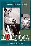 Asómate Hacia Adentro, Luis Armando Roche, 1453748881