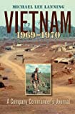 Vietnam, 1969-1970: A Company Commander's Journal (Williams-Ford Texas A&M University Military History Series)