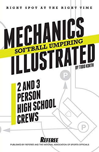Softball Umpiring Mechanics Illustrated: Two and Three Person High School Crews