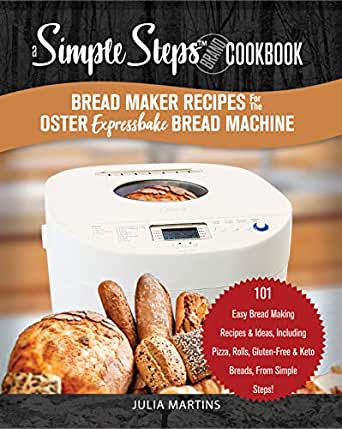 Bread Maker Recipes for the Oster Expressbake Bread Machine ...
