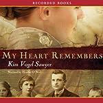My Heart Remembers   Kim Vogel Sawyer
