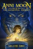 Anni Moon & The Elemental Artifact (Anni Moon Series Book 1)