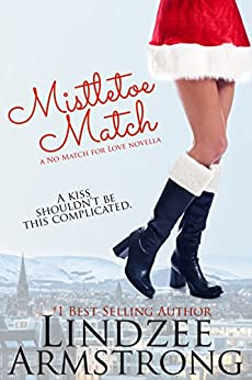 Mistletoe Match (No Match for Love Book 6) by [Armstrong, Lindzee]