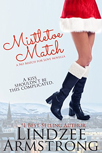 Mistletoe Match (No Match for Love) by [Armstrong, Lindzee]
