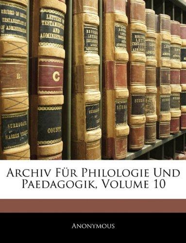 Download Archiv Für Philologie Und Paedagogik, Zehnter Band (German Edition) pdf